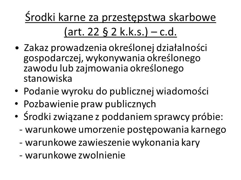Środki karne za przestępstwa skarbowe (art. 22 § 2 k.k.s.) – c.d. Zakaz prowadzenia określonej działalności gospodarczej, wykonywania określonego zawo