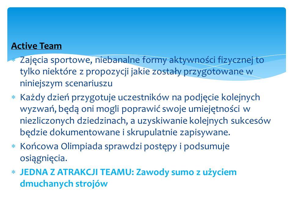 Active Team  Zajęcia sportowe, niebanalne formy aktywności fizycznej to tylko niektóre z propozycji jakie zostały przygotowane w niniejszym scenarius