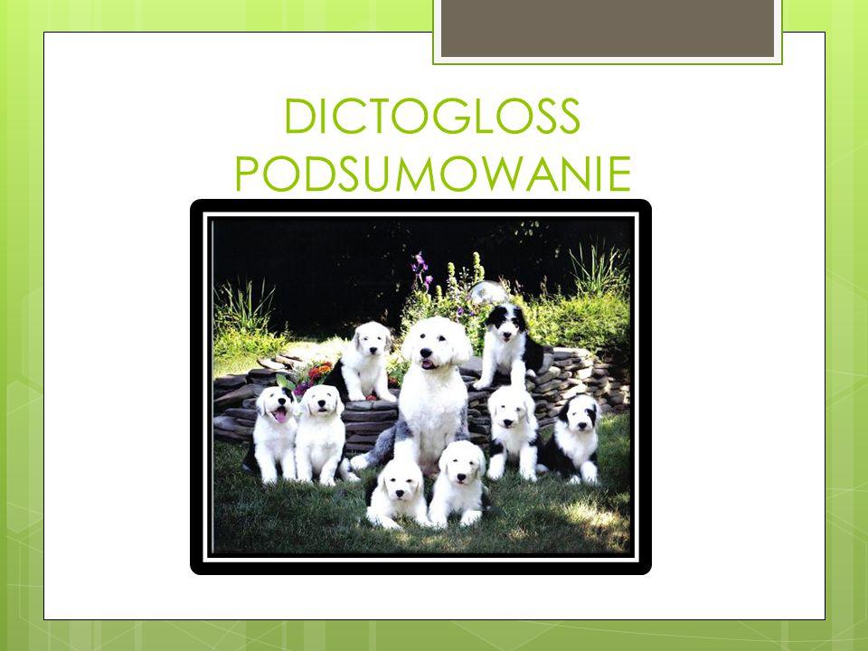 DICTOGLOSS PODSUMOWANIE