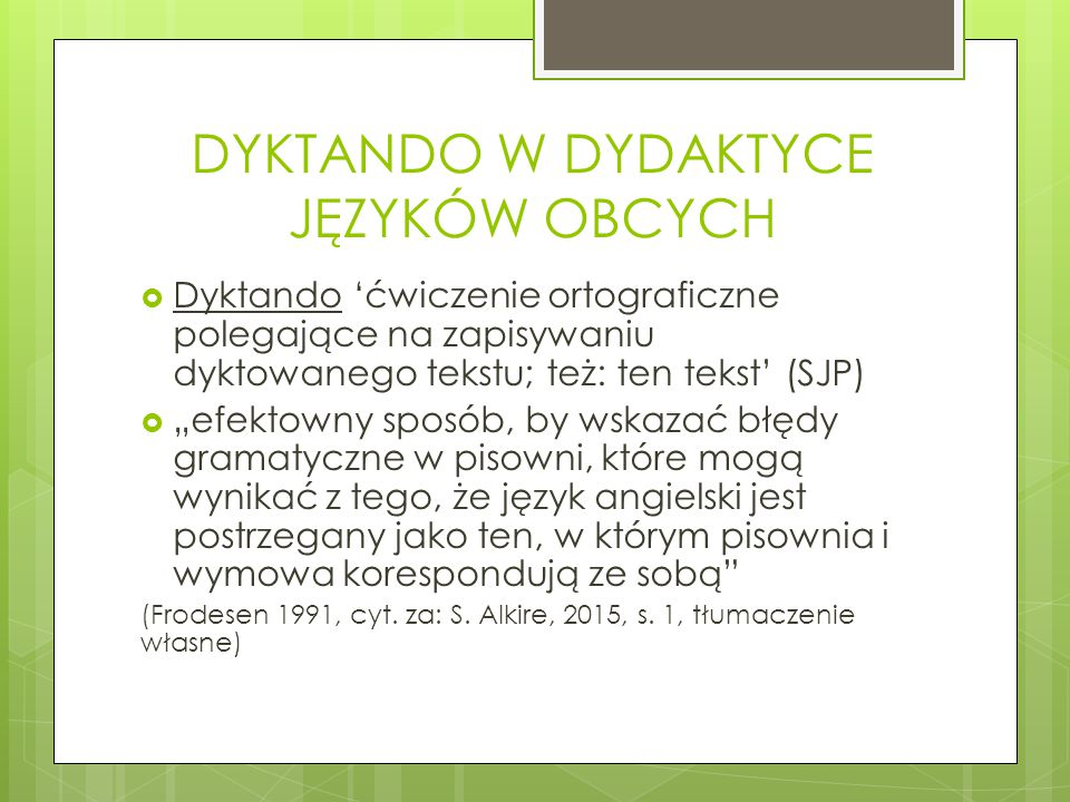 """DYKTANDO W DYDAKTYCE JĘZYKÓW OBCYCH  Dyktando 'ćwiczenie ortograficzne polegające na zapisywaniu dyktowanego tekstu; też: ten tekst' (SJP)  """"efektow"""