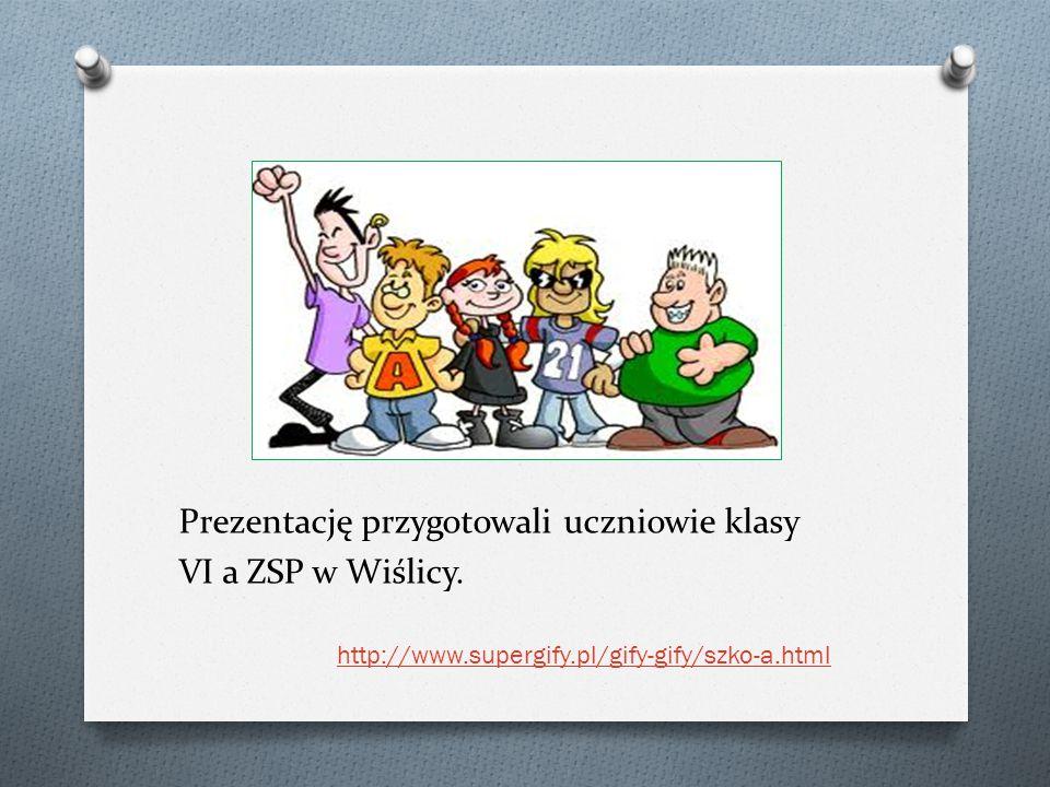 Prezentację przygotowali uczniowie klasy VI a ZSP w Wiślicy. http://www.supergify.pl/gify-gify/szko-a.html