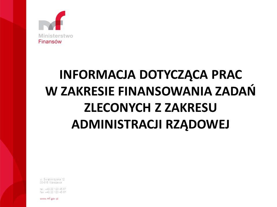 ul. Świętokrzyska 12 00-916 Warszawa tel.: +48 22 123 45 67 fax :+48 22 123 45 67 www.mf.gov.pl INFORMACJA DOTYCZĄCA PRAC W ZAKRESIE FINANSOWANIA ZADA