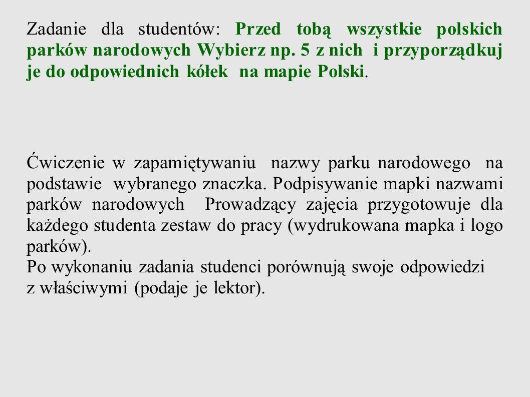 Zadanie dla studentów: Przed tobą wszystkie polskich parków narodowych Wybierz np.