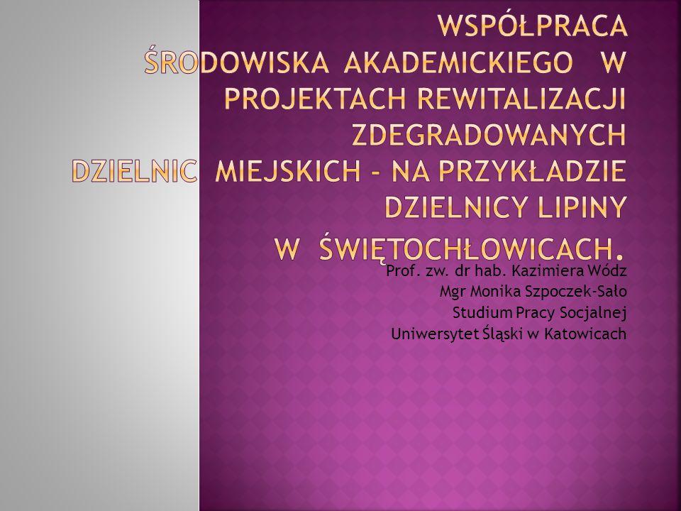 Prof. zw. dr hab. Kazimiera Wódz Mgr Monika Szpoczek-Sało Studium Pracy Socjalnej Uniwersytet Śląski w Katowicach