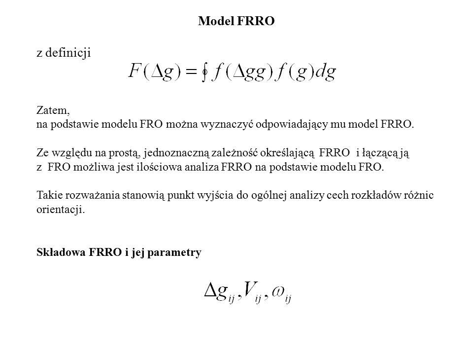 Model FRRO z definicji Zatem, na podstawie modelu FRO można wyznaczyć odpowiadający mu model FRRO.