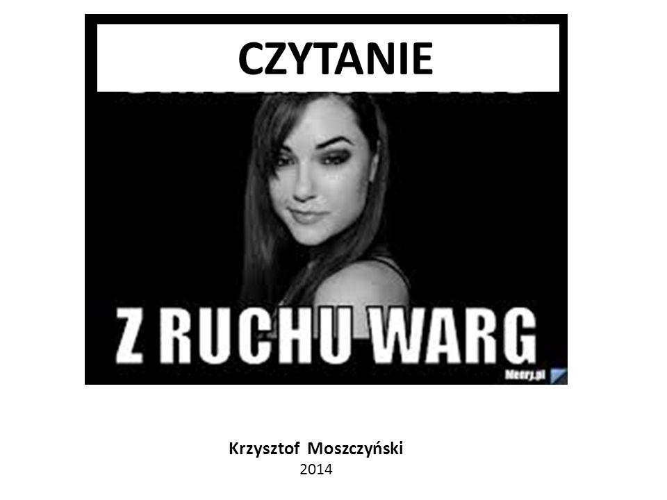Krzysztof Moszczyński 2014 CZYTANIE