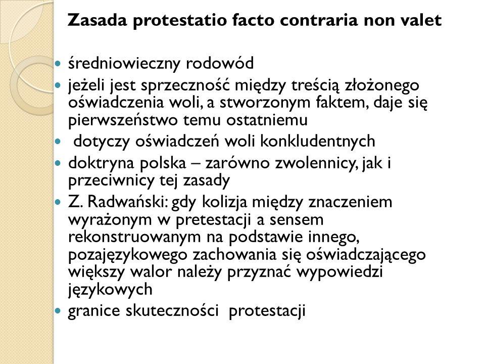 Zasada protestatio facto contraria non valet średniowieczny rodowód jeżeli jest sprzeczność między treścią złożonego oświadczenia woli, a stworzonym f