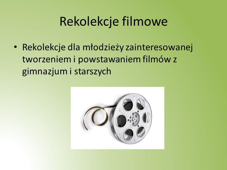 Rekolekcje filmowe Rekolekcje dla młodzieży zainteresowanej tworzeniem i powstawaniem filmów z gimnazjum i starszych