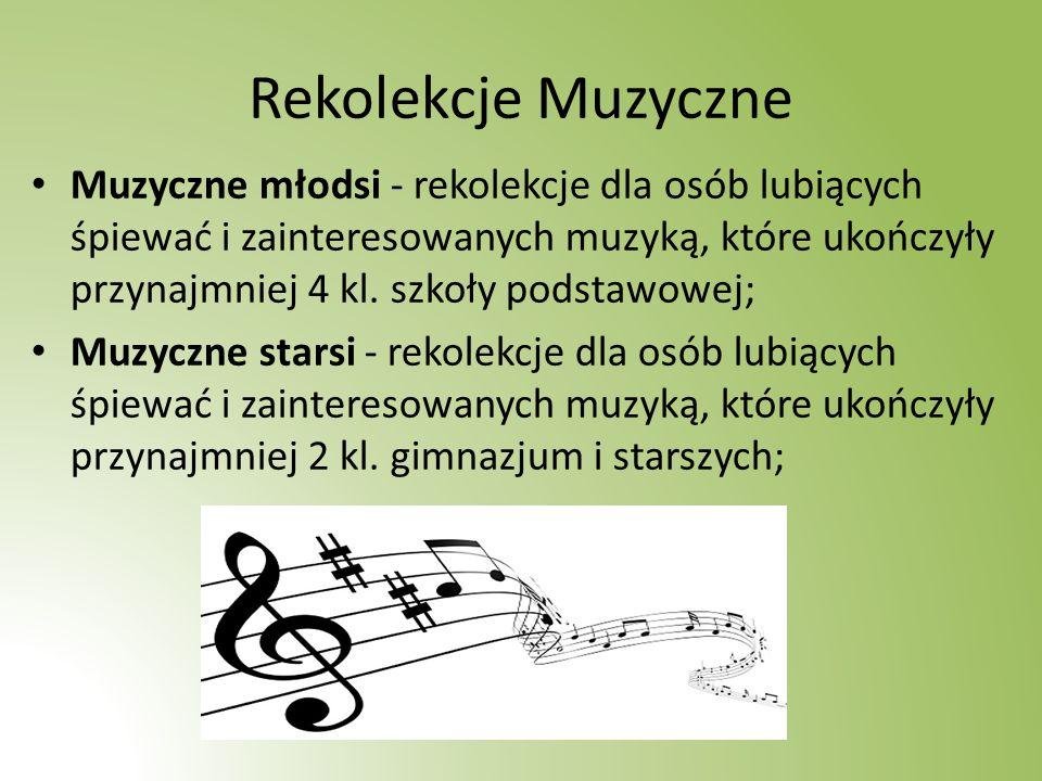 Rekolekcje Muzyczne Muzyczne młodsi - rekolekcje dla osób lubiących śpiewać i zainteresowanych muzyką, które ukończyły przynajmniej 4 kl.