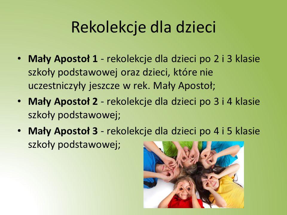 Rekolekcje dla dzieci Mały Apostoł 1 - rekolekcje dla dzieci po 2 i 3 klasie szkoły podstawowej oraz dzieci, które nie uczestniczyły jeszcze w rek.