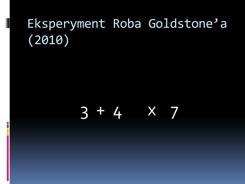 Eksperyment Roba Goldstone'a (2010) 3 + 4 x 7