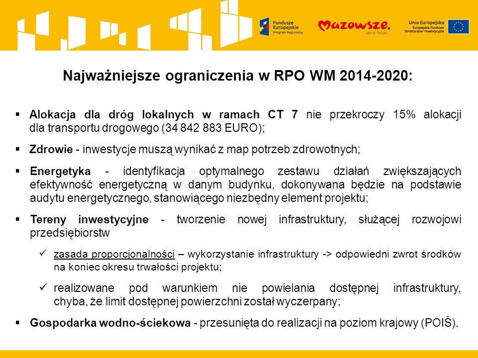  Alokacja dla dróg lokalnych w ramach CT 7 nie przekroczy 15% alokacji dla transportu drogowego (34 842 883 EURO);  Zdrowie - inwestycje muszą wynik