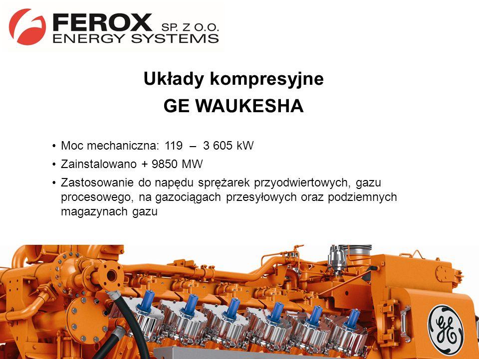 Układy kompresyjne GE WAUKESHA Moc mechaniczna: 119 – 3 605 kW Zainstalowano + 9850 MW Zastosowanie do napędu sprężarek przyodwiertowych, gazu proceso