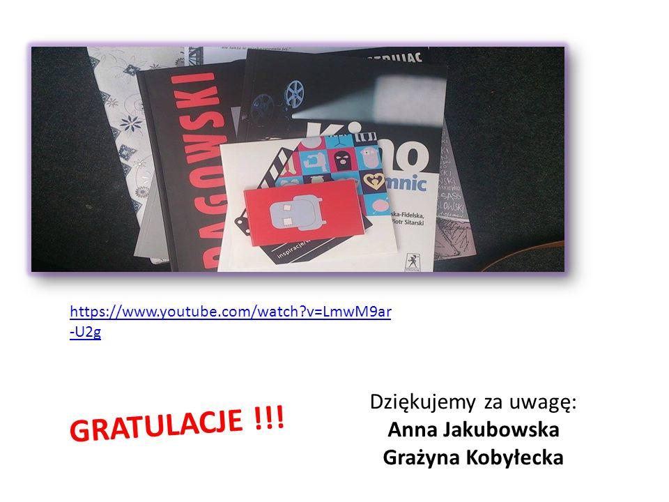 Dziękujemy za uwagę: Anna Jakubowska Grażyna Kobyłecka GRATULACJE !!.