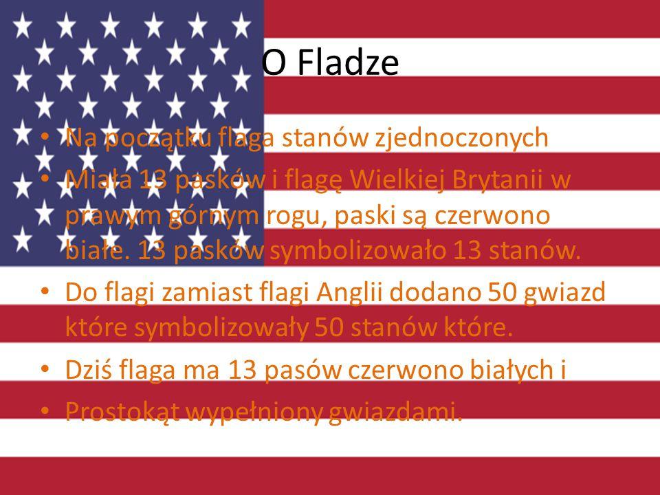 O Fladze Na początku flaga stanów zjednoczonych Miała 13 pasków i flagę Wielkiej Brytanii w prawym górnym rogu, paski są czerwono białe. 13 pasków sym