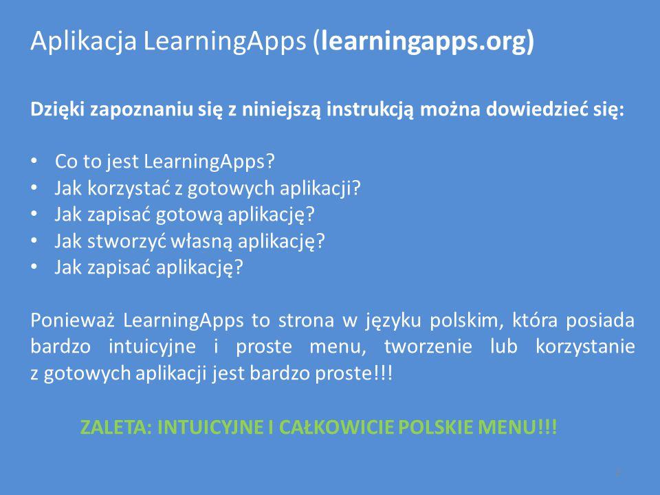 Aplikacja LearningApps (learningapps.org) Dzięki zapoznaniu się z niniejszą instrukcją można dowiedzieć się: Co to jest LearningApps? Jak korzystać z