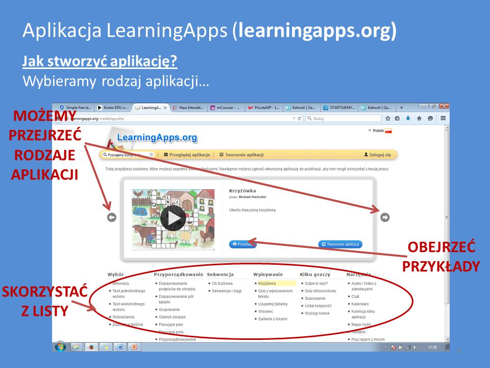 Aplikacja LearningApps (learningapps.org) Jak stworzyć aplikację? Wybieramy rodzaj aplikacji… MOŻEMY PRZEJRZEĆ RODZAJE APLIKACJI OBEJRZEĆ PRZYKŁADY SK