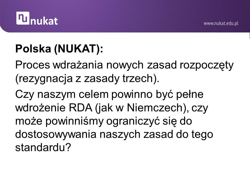 Polska (NUKAT): Proces wdrażania nowych zasad rozpoczęty (rezygnacja z zasady trzech).