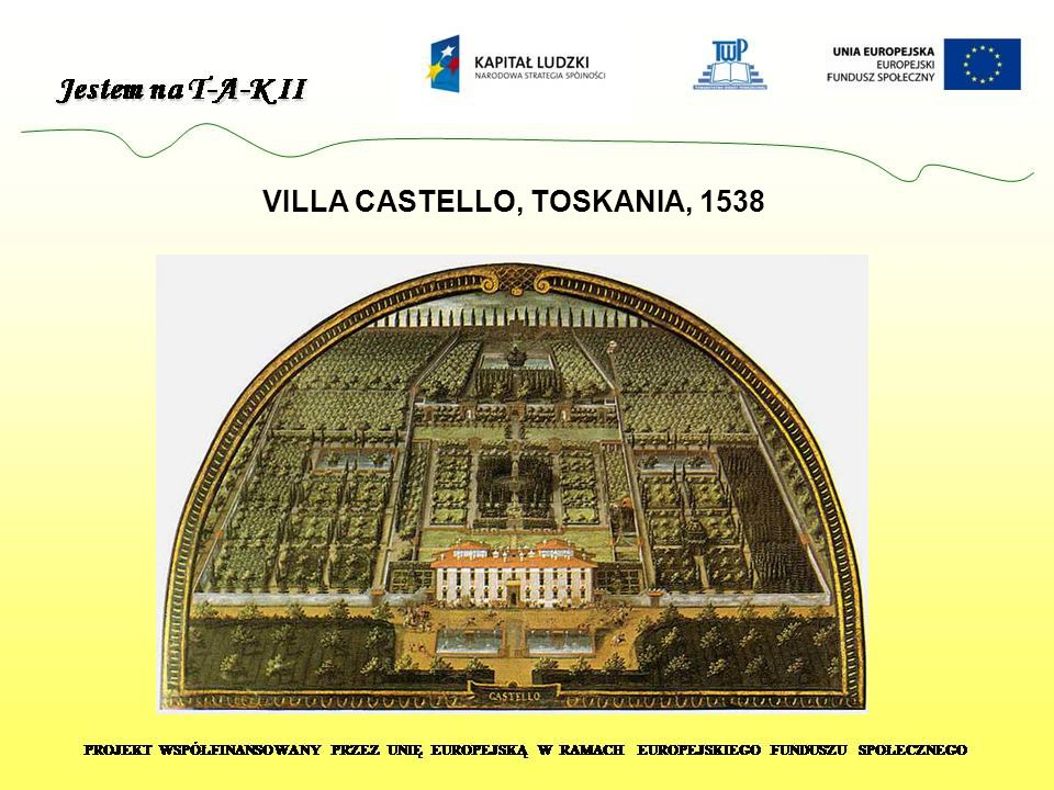 VILLA CASTELLO, TOSKANIA, 1538