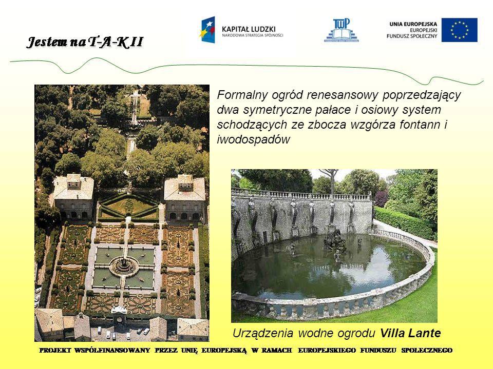 Formalny ogród renesansowy poprzedzający dwa symetryczne pałace i osiowy system schodzących ze zbocza wzgórza fontann i iwodospadów Urządzenia wodne o