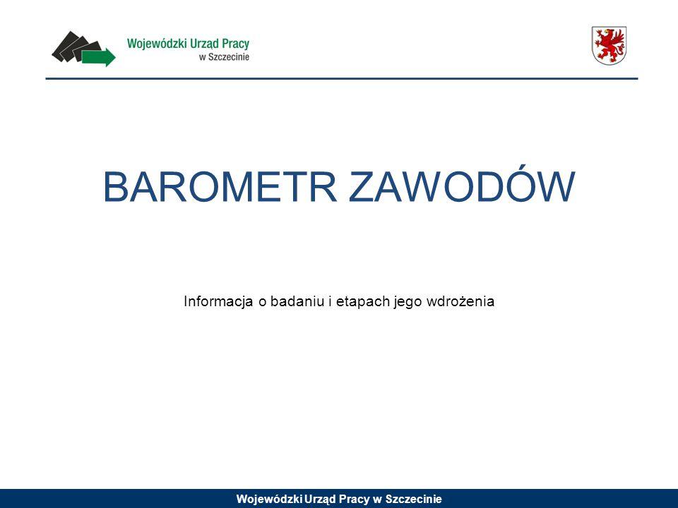 BAROMETR ZAWODÓW Informacja o badaniu i etapach jego wdrożenia