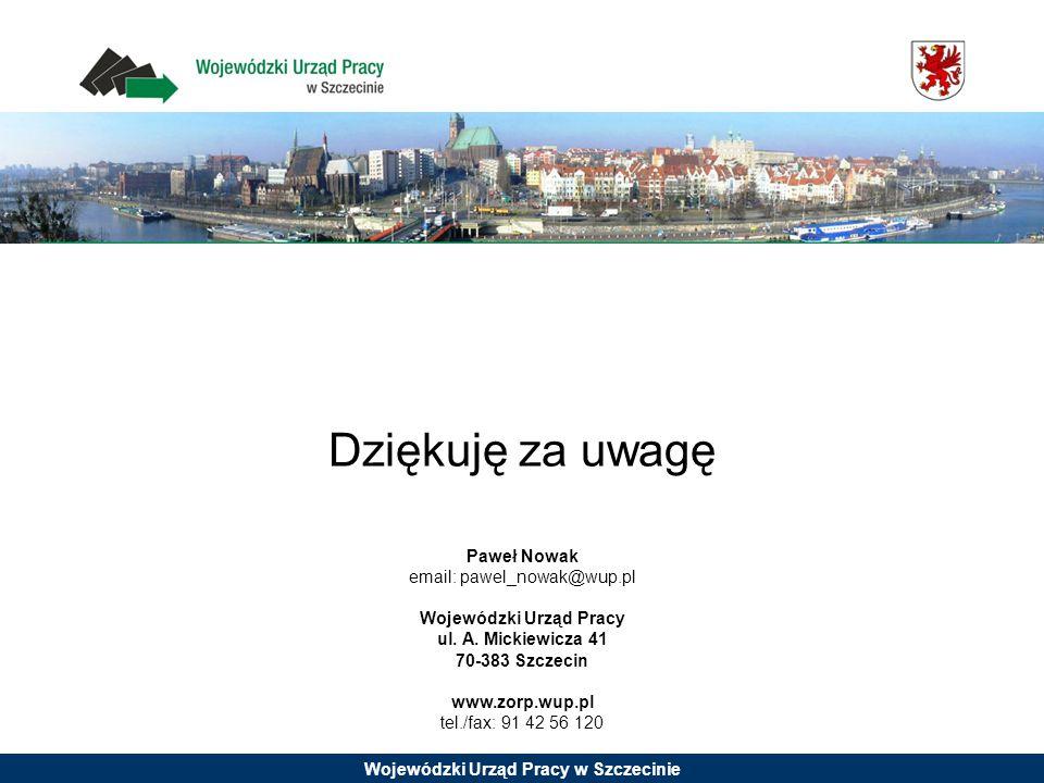 Wojewódzki Urząd Pracy w Szczecinie Paweł Nowak email: pawel_nowak@wup.pl Wojewódzki Urząd Pracy ul. A. Mickiewicza 41 70-383 Szczecin www.zorp.wup.pl