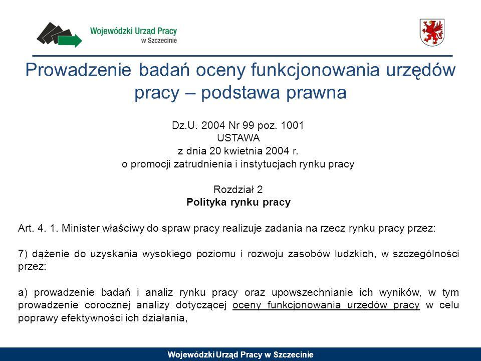 Wojewódzki Urząd Pracy w Szczecinie Dz.U. 2004 Nr 99 poz. 1001 USTAWA z dnia 20 kwietnia 2004 r. o promocji zatrudnienia i instytucjach rynku pracy Ro