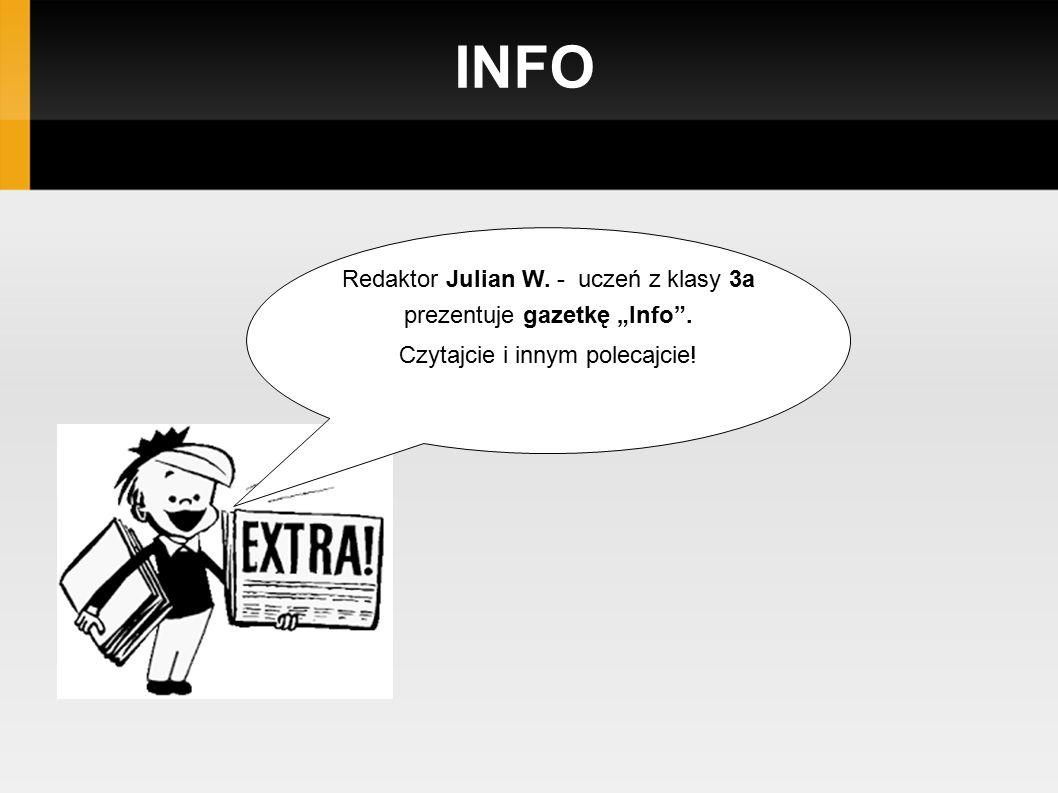 """INFO Redaktor Julian W. - uczeń z klasy 3a prezentuje gazetkę """"Info . Czytajcie i innym polecajcie!"""