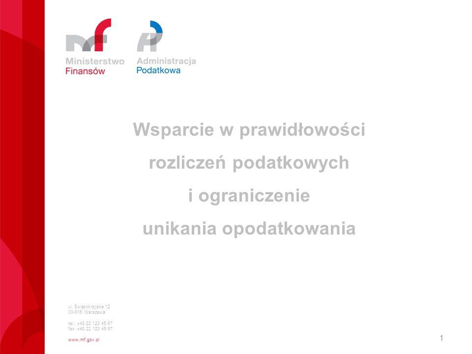 ul. Świętokrzyska 12 00-916 Warszawa tel.: +48 22 123 45 67 fax :+48 22 123 45 67 www.mf.gov.pl Wsparcie w prawidłowości rozliczeń podatkowych i ogran