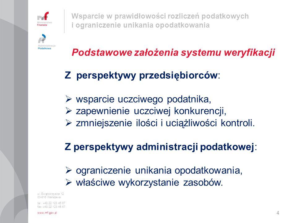 ul. Świętokrzyska 12 00-916 Warszawa tel.: +48 22 123 45 67 fax :+48 22 123 45 67 www.mf.gov.pl Podstawowe założenia systemu weryfikacji 4 Wsparcie w