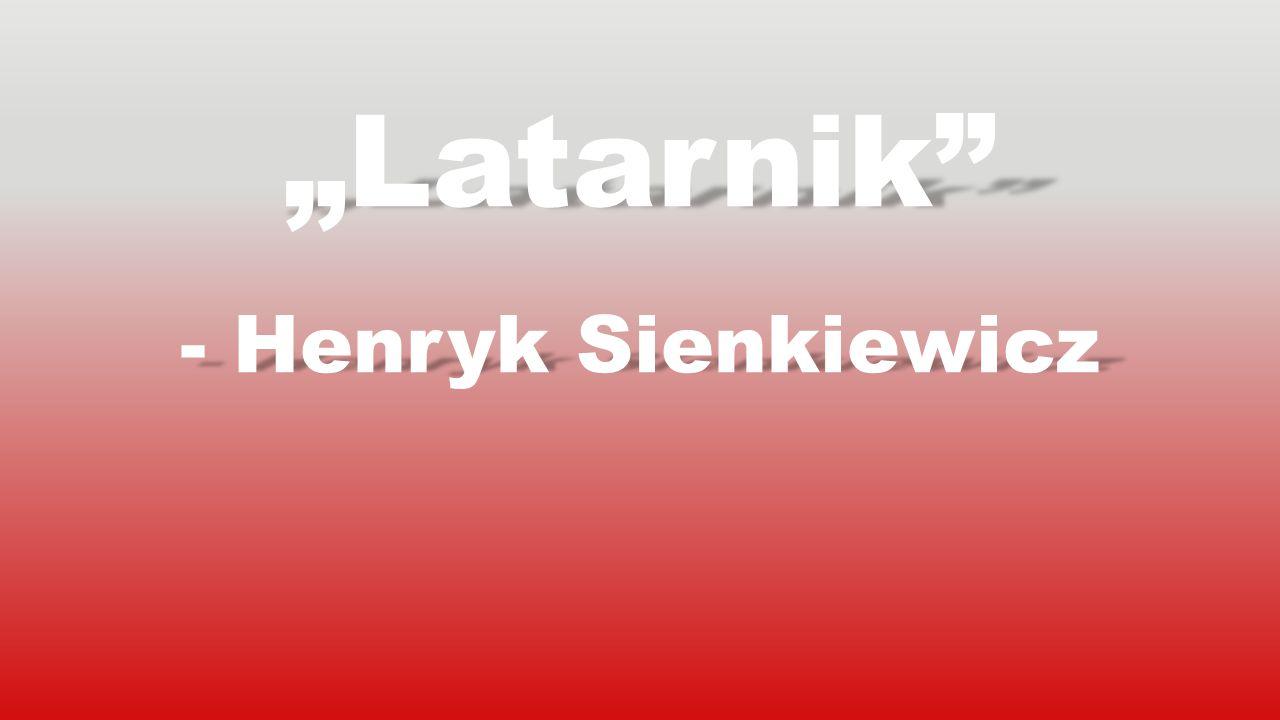 """""""Latarnik"""" - Henryk Sienkiewicz"""