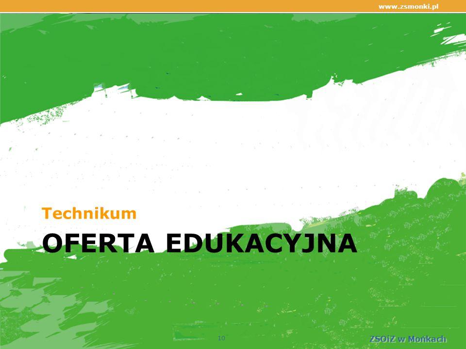 OFERTA EDUKACYJNA Technikum www.zsmonki.pl ZSOiZ w Mońkach 10