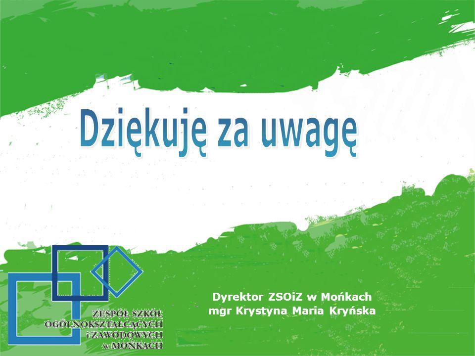 Dyrektor ZSOiZ w Mońkach mgr Krystyna Maria Kryńska
