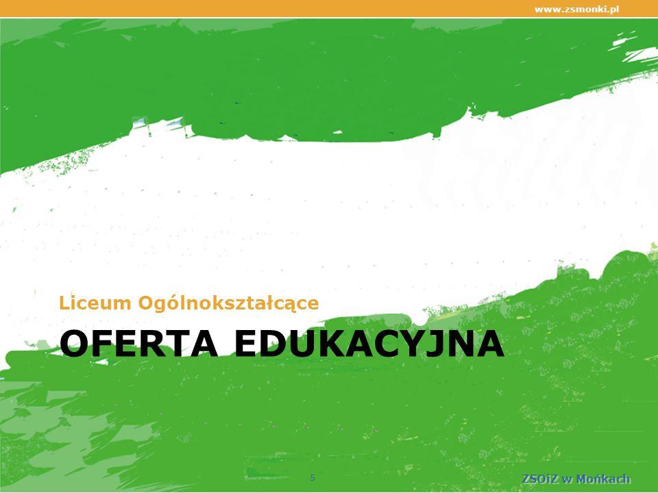 OFERTA EDUKACYJNA Szkoła Zawodowa www.zsmonki.pl ZSOiZ w Mońkach 16