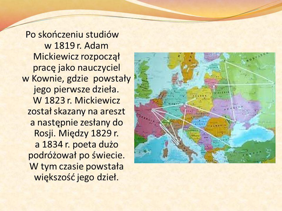 W W 1834 r.Mickiewicz ożenił się z Celiną Szymanowską oraz wydał swoje ostatnie dzieło pt.
