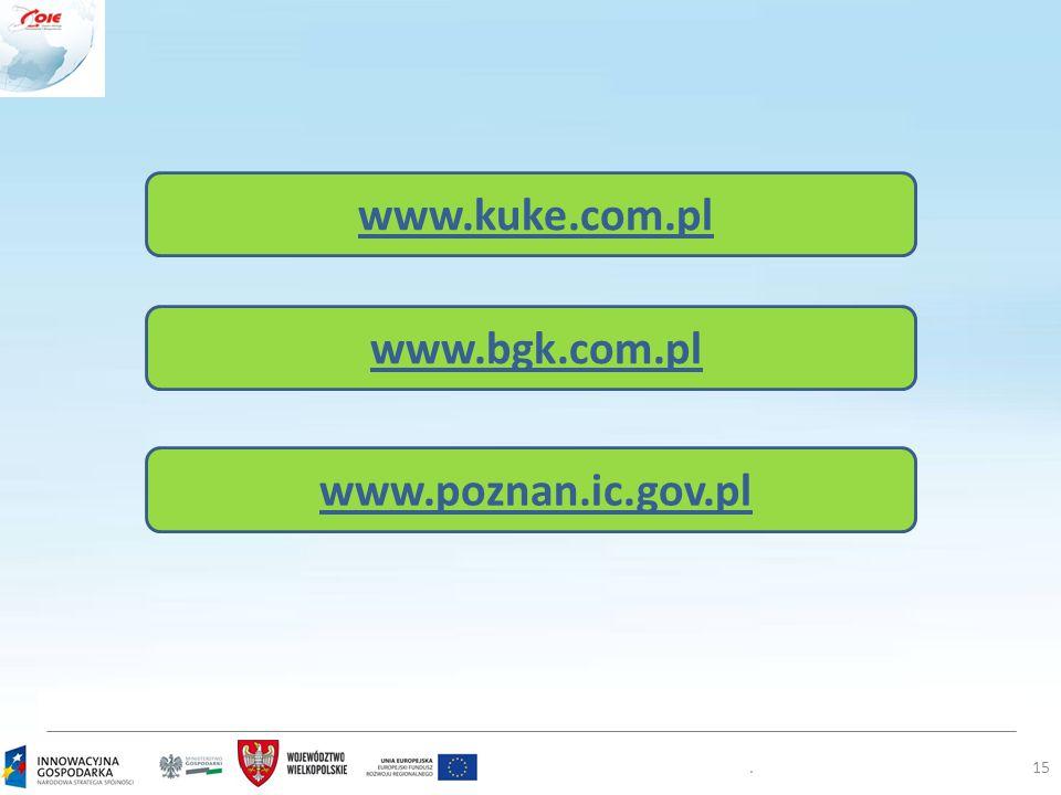 .15 www.kuke.com.pl www.bgk.com.pl www.poznan.ic.gov.pl
