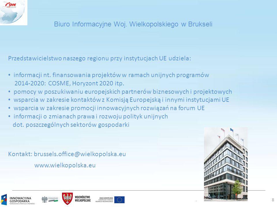 .8 Przedstawicielstwo naszego regionu przy instytucjach UE udziela: informacji nt.