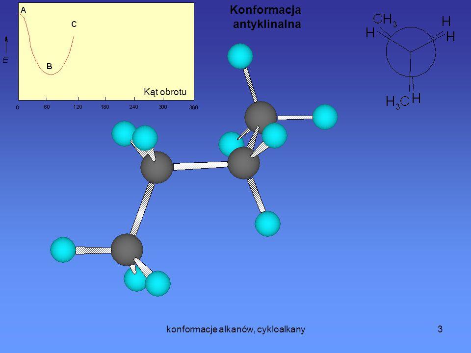 konformacje alkanów, cykloalkany4 Kąt obrotu Konformacja antyperiplanarna
