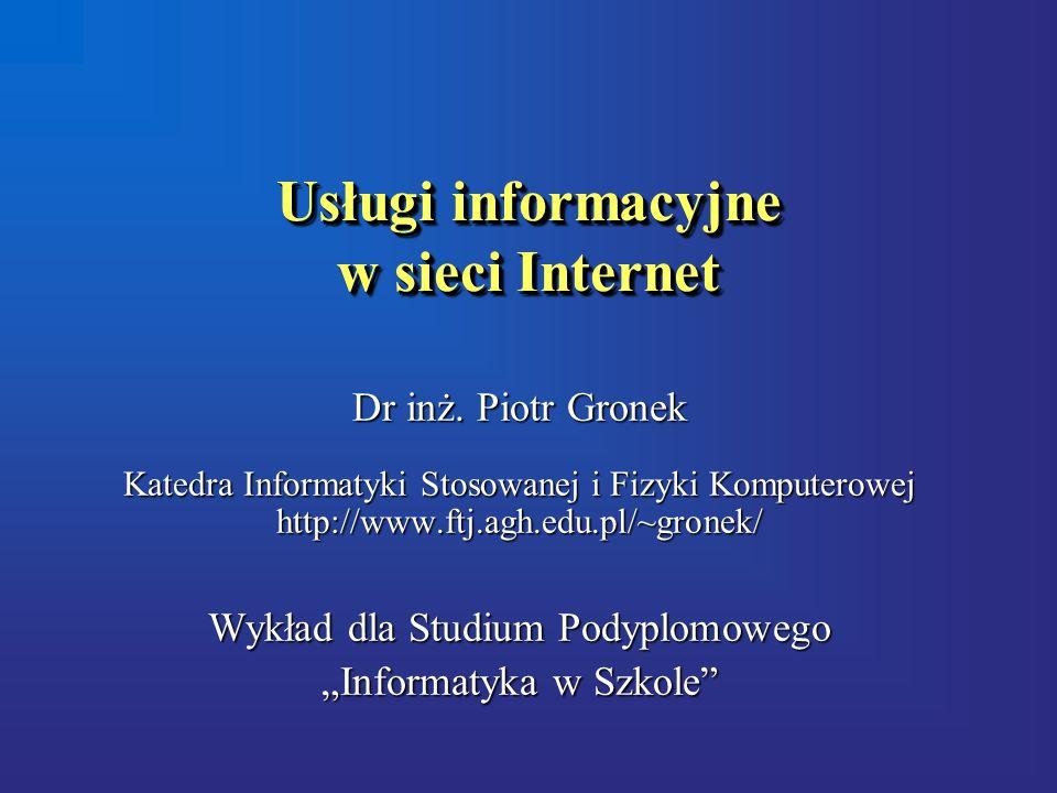 Usługi informacyjne w sieci Internet Dr inż.
