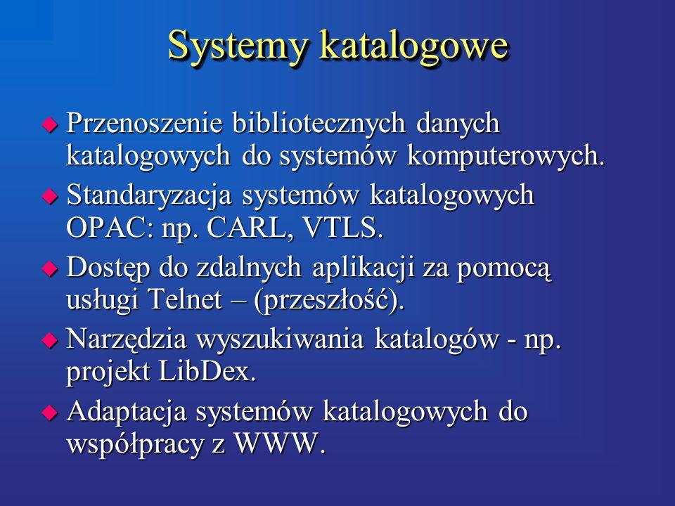 Systemy katalogowe u Przenoszenie bibliotecznych danych katalogowych do systemów komputerowych.