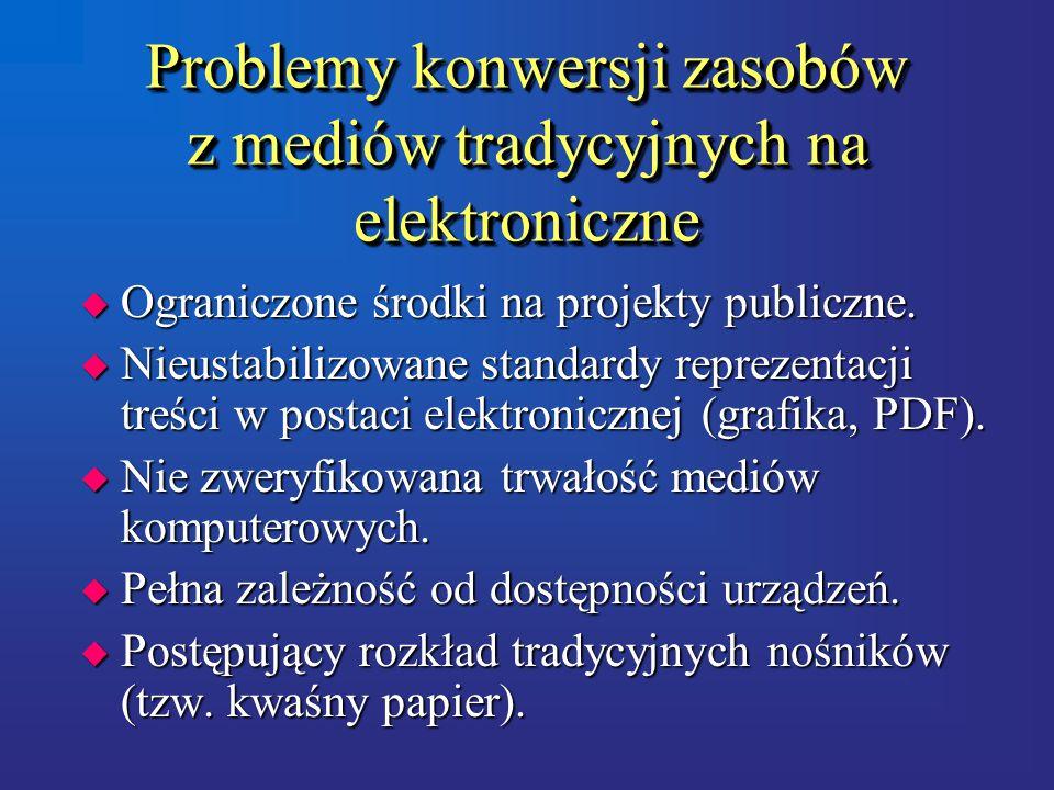 Problemy konwersji zasobów z mediów tradycyjnych na elektroniczne u Ograniczone środki na projekty publiczne.