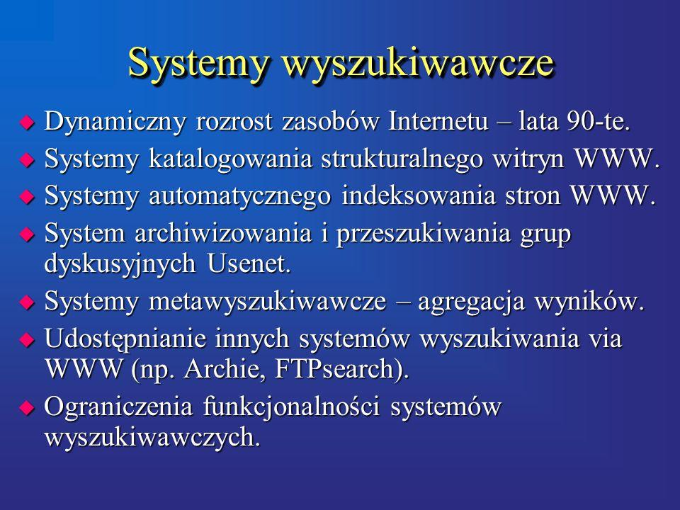Systemy wyszukiwawcze u Dynamiczny rozrost zasobów Internetu – lata 90-te.