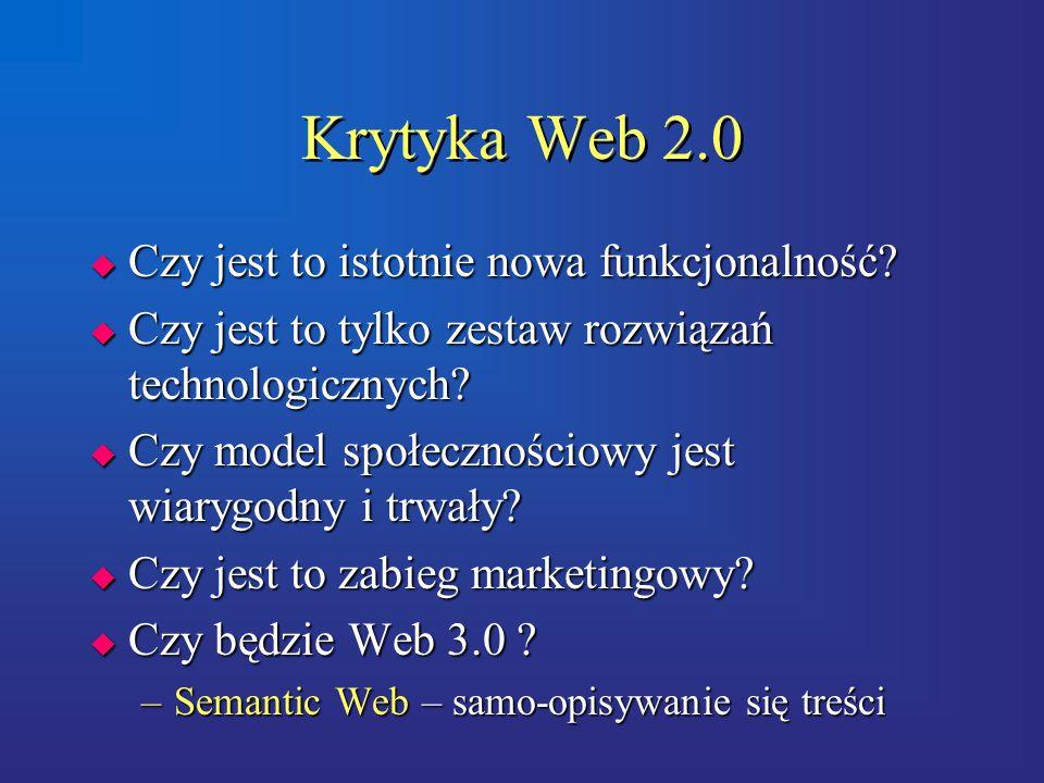 Krytyka Web 2.0  Czy jest to istotnie nowa funkcjonalność.