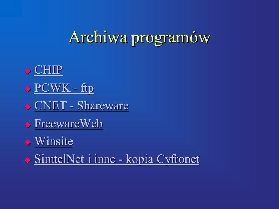 Archiwa programów  CHIP CHIP  PCWK - ftp PCWK - ftp PCWK - ftp  CNET - Shareware CNET - Shareware CNET - Shareware  FreewareWeb FreewareWeb  Winsite Winsite  SimtelNet i inne - kopia Cyfronet SimtelNet i inne - kopia Cyfronet SimtelNet i inne - kopia Cyfronet  CHIP CHIP  PCWK - ftp PCWK - ftp PCWK - ftp  CNET - Shareware CNET - Shareware CNET - Shareware  FreewareWeb FreewareWeb  Winsite Winsite  SimtelNet i inne - kopia Cyfronet SimtelNet i inne - kopia Cyfronet SimtelNet i inne - kopia Cyfronet