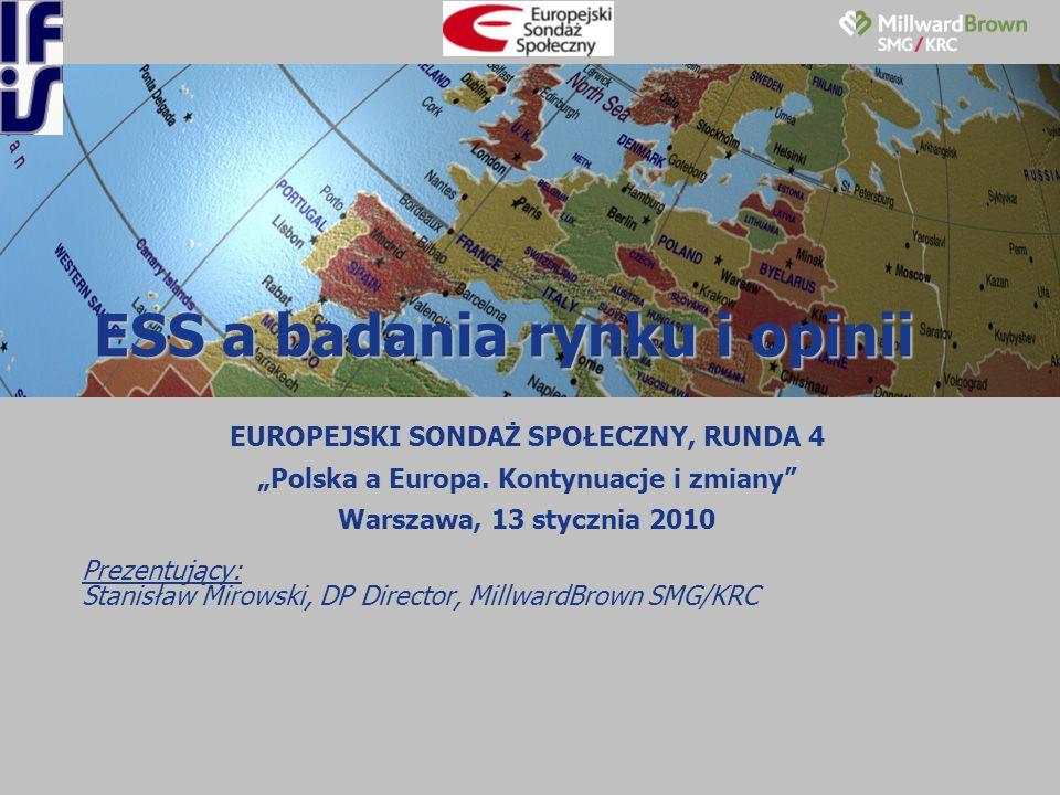 """ESS a badania rynku i opinii EUROPEJSKI SONDAŻ SPOŁECZNY, RUNDA 4 """"Polska a Europa."""
