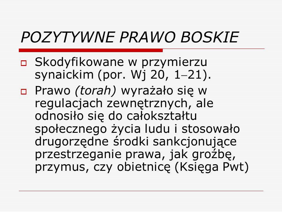POZYTYWNE PRAWO BOSKIE  Skodyfikowane w przymierzu synaickim (por.