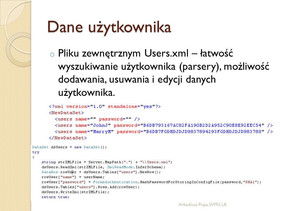 Dane użytkownika o Pliku zewnętrznym Users.xml – łatwość wyszukiwanie użytkownika (parsery), możliwość dodawania, usuwania i edycji danych użytkownika.
