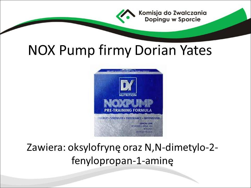 NOX Pump firmy Dorian Yates Zawiera: oksylofrynę oraz N,N-dimetylo-2- fenylopropan-1-aminę