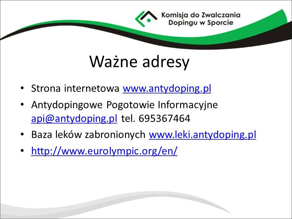 Ważne adresy Strona internetowa www.antydoping.plwww.antydoping.pl Antydopingowe Pogotowie Informacyjne api@antydoping.pl tel. 695367464 api@antydopin