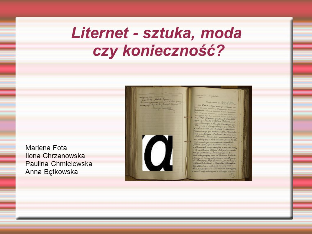 Liternet - sztuka, moda czy konieczność.